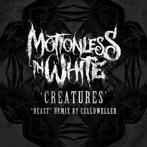 "Motionless In White альбом Creatures (""Beast"" Remix by Celldweller)"