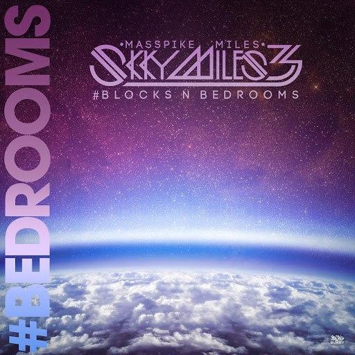 Masspike Miles альбом Skky Miles 3 #BlocksNbedRooms Pt. 1. #Bedrooms