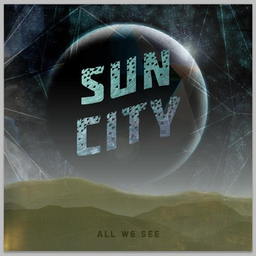 Sun City альбом All We See