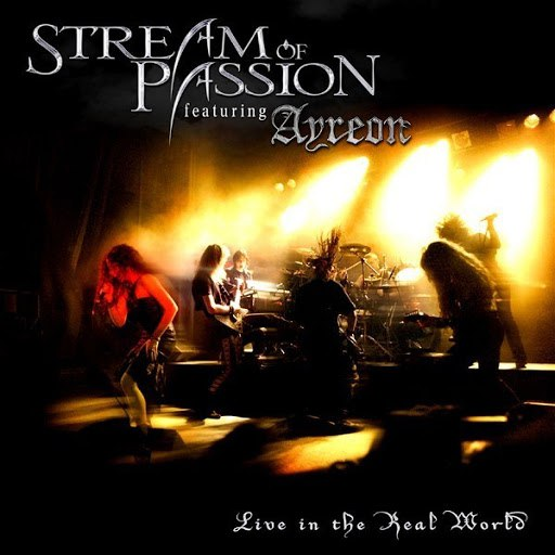 Stream Of Passion альбом Live In the Real World