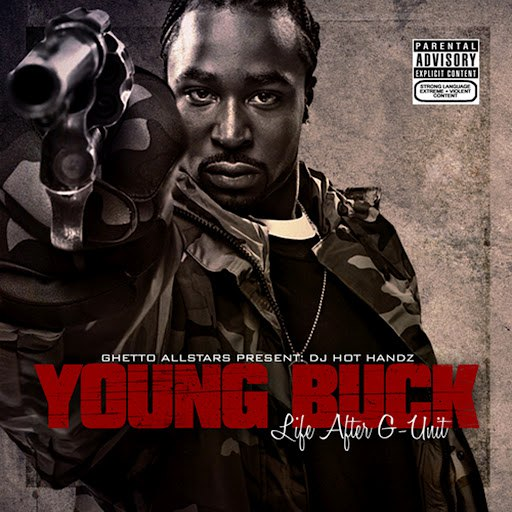 Young Buck альбом Life After G-Unit