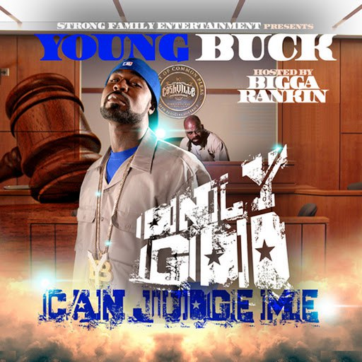 Young Buck альбом Only God Can Judge Me