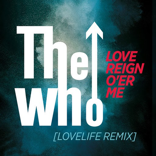 The Who альбом Love Reign O'er Me (Lovelife Remix)