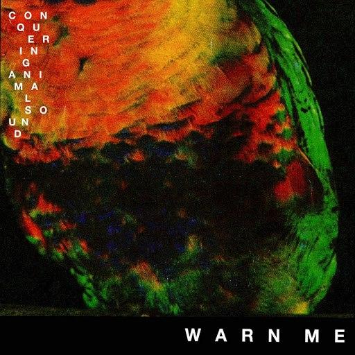 Conquering Animal Sound альбом Warn Me