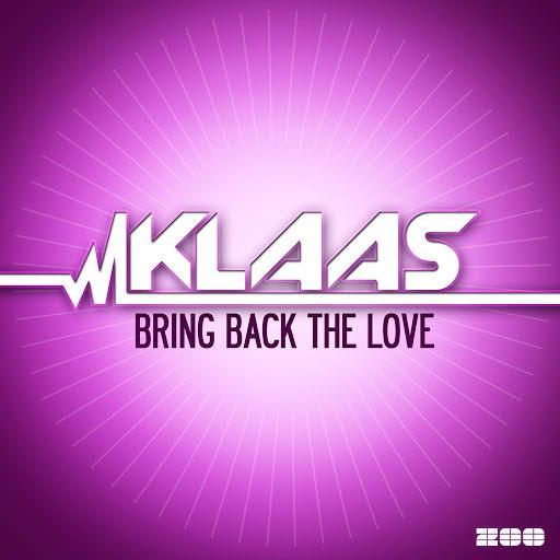 Klaas альбом Bring Back the Love (Remixes)