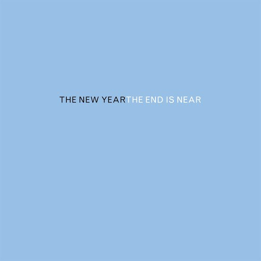 The New Year альбом The End Is Near