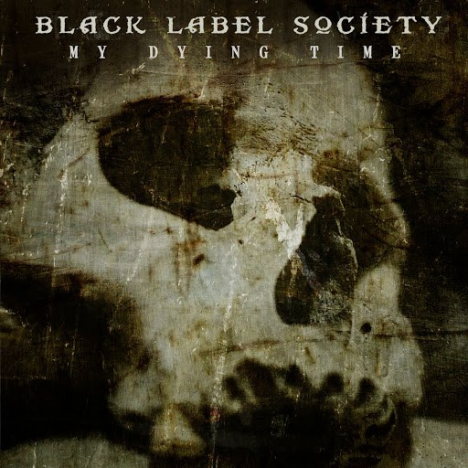 Black Label Society альбом My Dying Time