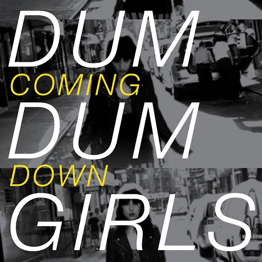 Dum Dum Girls альбом Coming Down