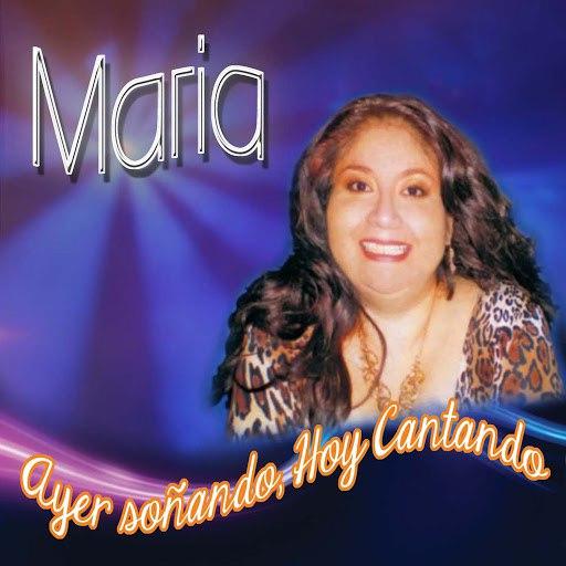 Мария альбом Ayer Soñando, Hoy Cantando