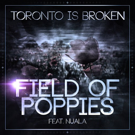 Toronto Is Broken альбом Field of Poppies: Section Nine Sampler, Vol. 3