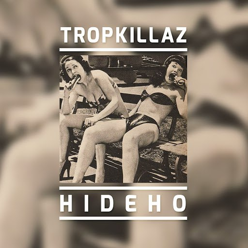 Tropkillaz альбом Hideho