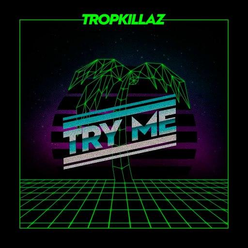 Tropkillaz альбом Try Me