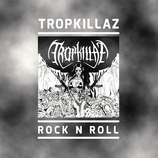 Tropkillaz альбом Rock N Roll