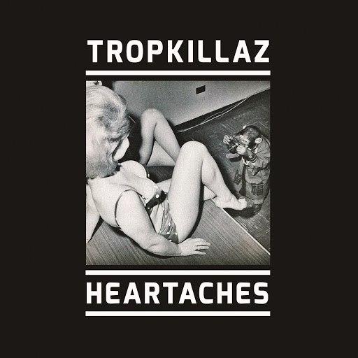 Tropkillaz альбом Heartaches