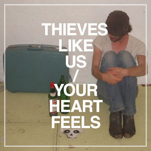 Thieves Like Us альбом Your Heart Feels