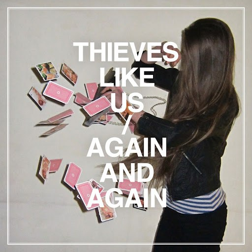 Thieves Like Us альбом Again and Again