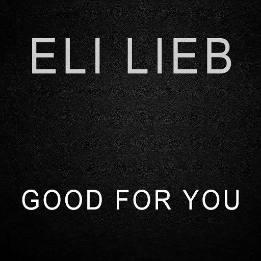 Eli Lieb альбом Good for You