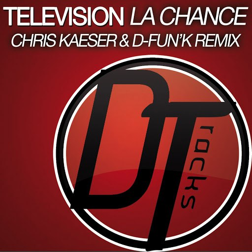 Television альбом La chance (Chris Kaeser & D-fun'K Remix)