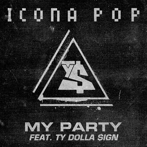 Icona Pop альбом My Party feat. Ty Dolla $ign