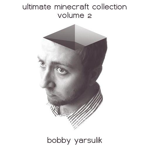 Bobby Yarsulik альбом Ultimate Minecraft Collection Volume II