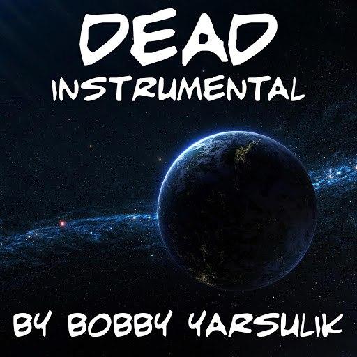 Bobby Yarsulik альбом Dead (Instrumental)