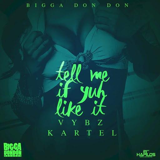 Vybz Kartel альбом Tell Me If Yuh Like It