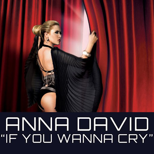 Anna David альбом If You Wanna Cry