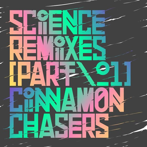 Cinnamon Chasers альбом Science Remixes, Part. 1