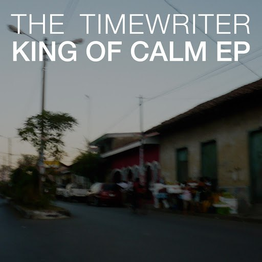The Timewriter альбом King Of Calm EP