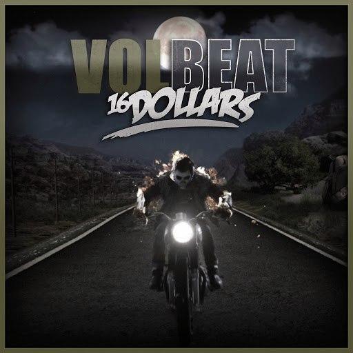 Volbeat альбом 16 Dollars