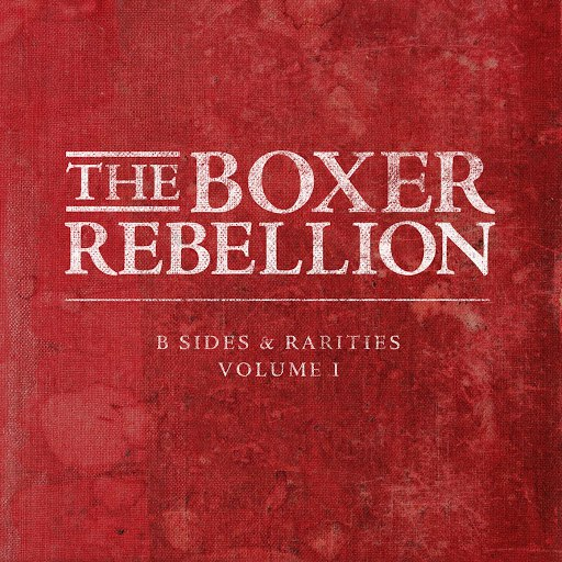 The Boxer Rebellion альбом B-Sides and Rarities, Vol. 1