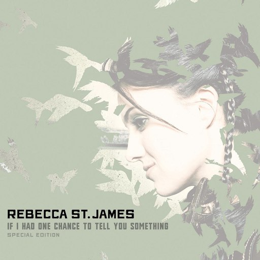 Rebecca St. James альбом If I Had One Chance To Tell You Something (Special Edition)