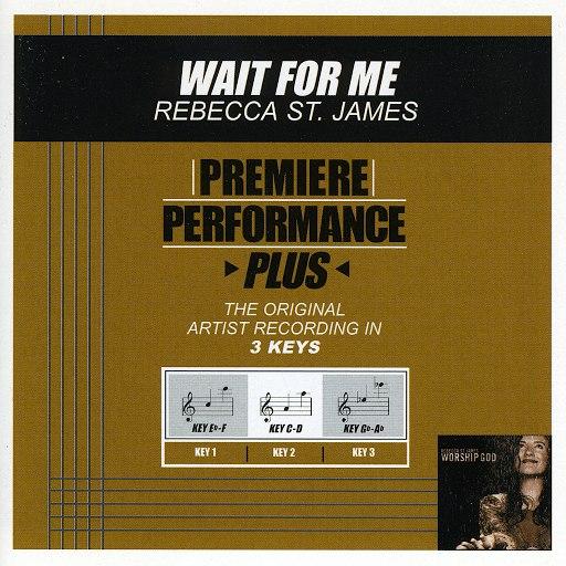 Rebecca St. James альбом Premiere Performance Plus: Wait For Me