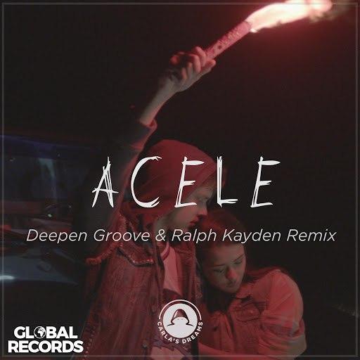 Carla's Dreams альбом Acele (Deepen Groove & Ralph Kayden Remix)
