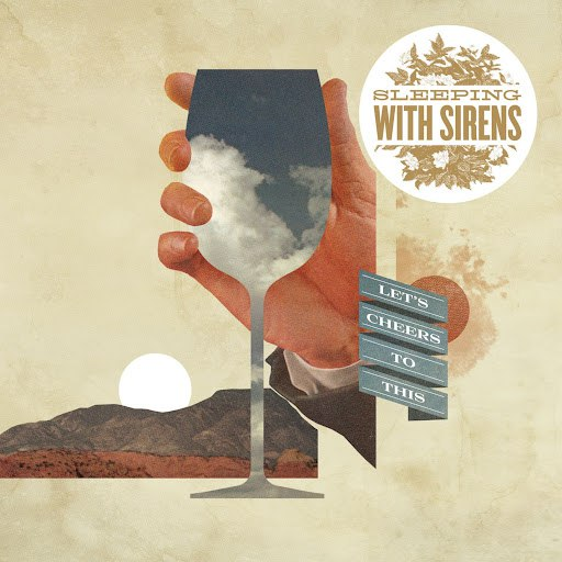 Sleeping With Sirens альбом Let's Cheers To This