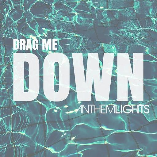 Anthem Lights альбом Drag Me Down