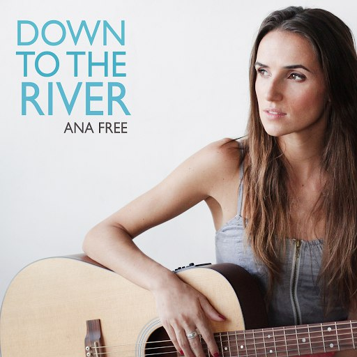 Ana Free альбом Down To The River