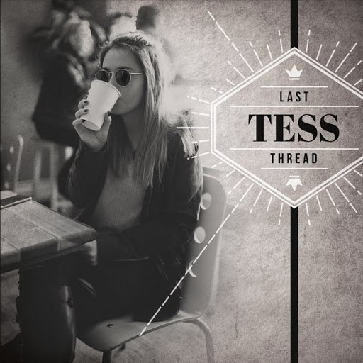 Tess альбом Last Thread