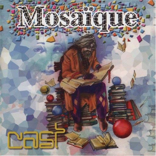 Cast альбом Mosaique