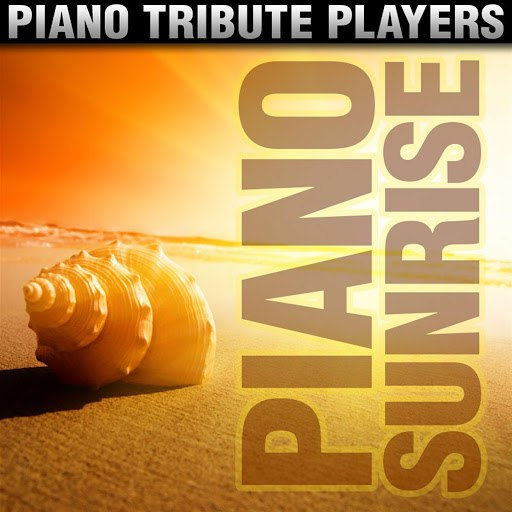 Piano Tribute Players альбом Sunrise Piano