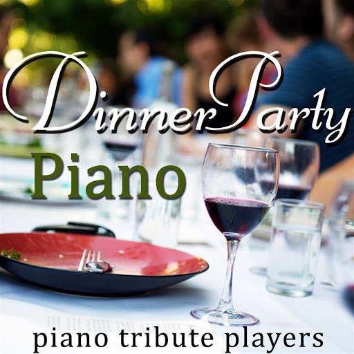 Piano Tribute Players альбом Dinner Party Piano