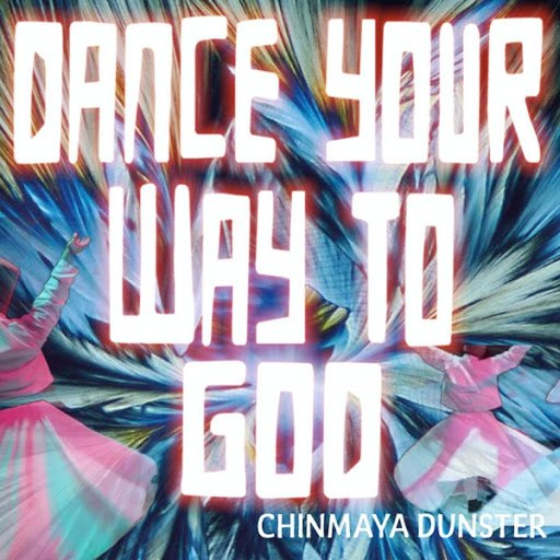 Chinmaya Dunster альбом Dance Your Way to God