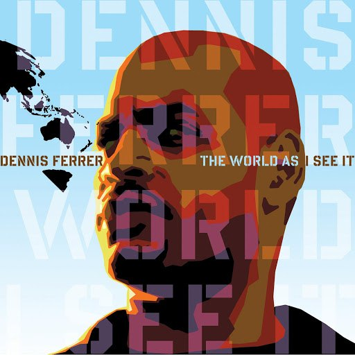 Dennis Ferrer альбом The World As I See It
