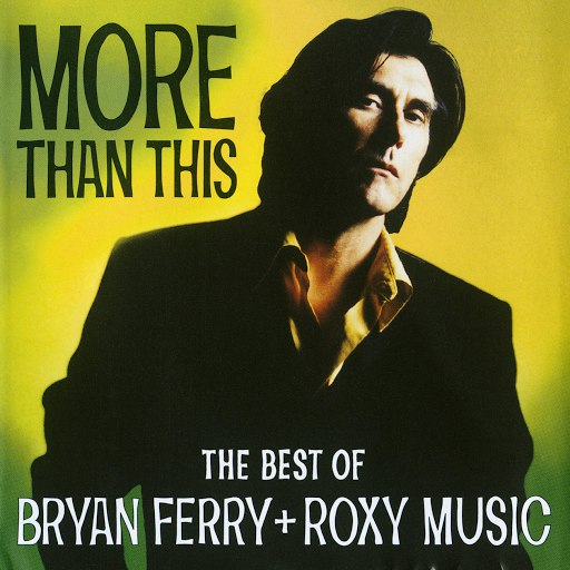 Bryan Ferry альбом More Than This: The Best Of Bryan Ferry + Roxy Music