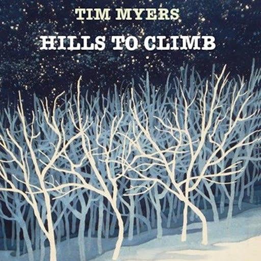 Tim Myers альбом Hills to Climb