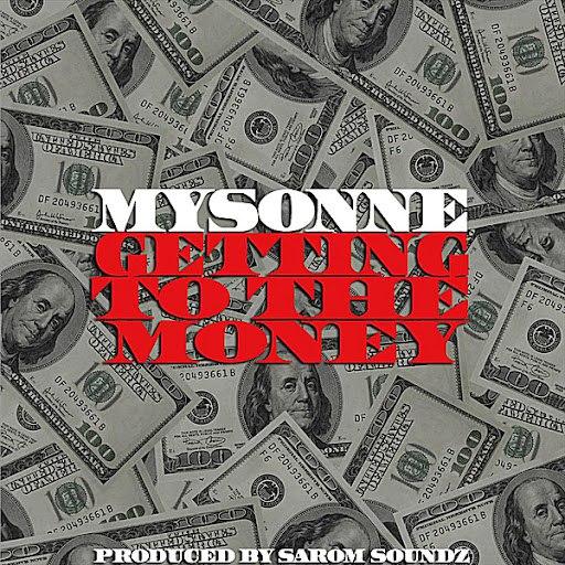 Mysonne альбом Getting to the Money (Dirty Version)