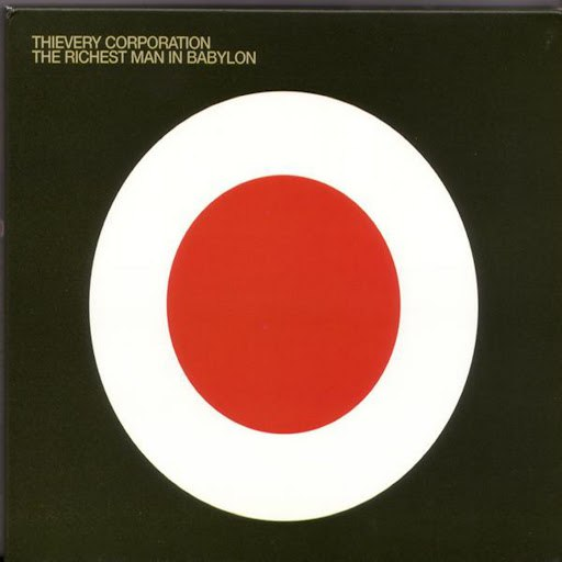Thievery Corporation альбом The Richest Man In Babylon