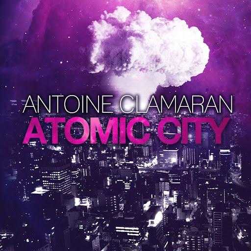 Antoine Clamaran альбом Atomic City