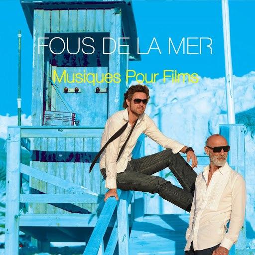 Fous De La Mer альбом Musiques Pour Films