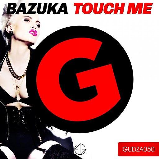 BAZUKA альбом Touch Me